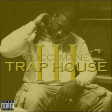 Gucci Mane – Trap House 3 (2013)