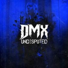DMX – Undisputed (Deluxe Edition) (2012)