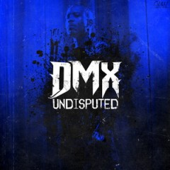 DMX – Undisputed (Deluxe Edition) (2012)
