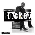 Rick Rock – Rocket The Album (2015)