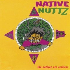 Native Nuttz – The Nativez Are Restless (1994)