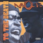 M.O.P. – To the Death (1994)
