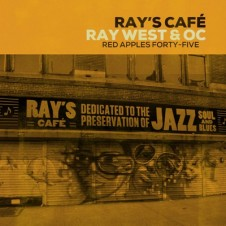Ray West & O.C. – Ray's Café (Deluxe Edition) (2014)