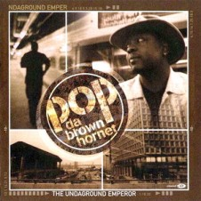 Pop Da Brown Hornet – The Undaground Emperor (2000)