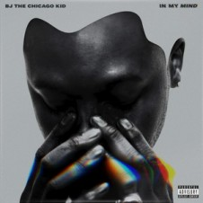 BJ the Chicago Kid – In My Mind (2016)