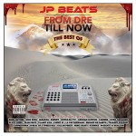 JP Beats – From Dre Till Now (2016)