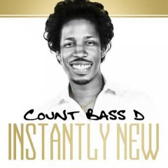 Count Bass D – Instantly New (2016)