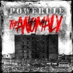 Powerule – The Anomaly (2016)