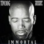 Tim Dog – Immortal (2003)