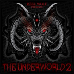 Reel Wolf presents: The Underworld 2 (Deluxe Edition) (2016)