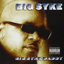 Big Syke – Big Syke Daddy (2001)