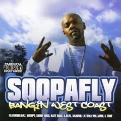 Soopafly – Bangin West Coast (2007)