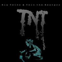 Big Twins & Twiz The Beat Pro – TNT (2016)