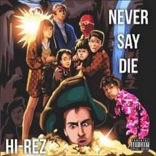 Hi-Rez – Never Say Die (2016)