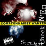 Compton's Most Wanted – Straight Checkn 'Em (1991)