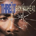 Threat – Sickinnahead (1993)