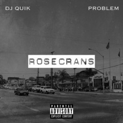 DJ Quik & Problem – Rosecrans EP (2016)