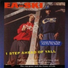E-A-Ski – 1 Step Ahead Of Yall (1992)