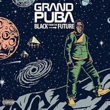 Grand Puba – Black From The Future (2016)