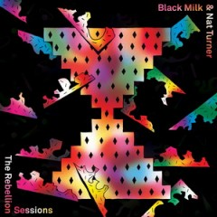 Black Milk & Nat Turner – The Rebellion Sessions (2016)