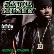Sauce Money – Middle Finger U (2000)