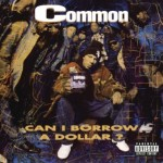 Common – Can I Borrow A Dollar (1992)