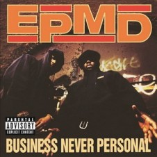 EPMD – Business Never Personal (1992)