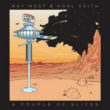Ray West & Kool Keith – A Couple of Slices (2015)