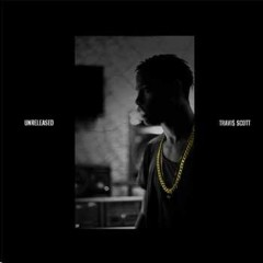 Travis Scott – Unreleased (2016)
