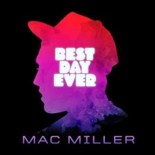 Mac Miller – Best Day Ever (5th Anniversary Remastered Edition) (2016)