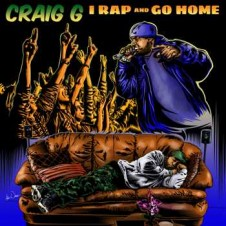 Craig G – I Rap And Go Home (2016)