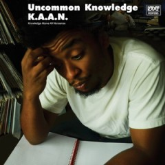 K.A.A.N. & K-Def – Uncommon Knowledge (2016)