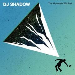 DJ Shadow – The Mountain Will Fall (2016)