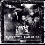 Naughty By Nature –  Poverty's Paradise (1995)