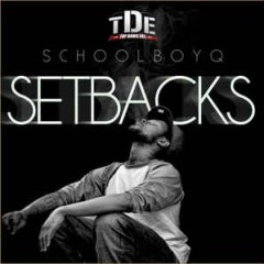 ScHoolboy Q – Setbacks (2011)