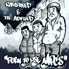 Rahsheed & Ill Advised – Born To Use Mics (2016)