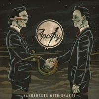 Apathy – Handshakes With Snakes (2016)