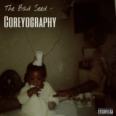 The Bad Seed – Coreyography (2016)