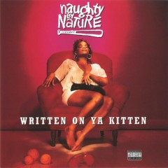 Naughty by Nature – Written on Ya Kitten (1993)