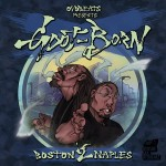 Oyoshe & G-dot & Born – Boston 2 Naples (2016)