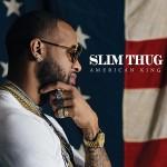 Slim Thug – Hogg Life Vol. 4: American King (2016)
