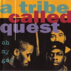 A Tribe Called Quest – Oh My God (1994)