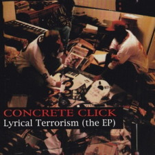 Concrete Click – Lyrical Terrorism The EP (1995)