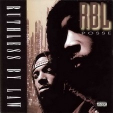 RBL Posse – Ruthless by Law (1994)