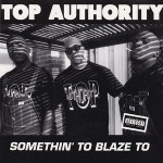 Top Authority – Somethin' To Blaze to (1993)