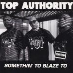 Top Authority – Somethin' To Blaze to (1993)