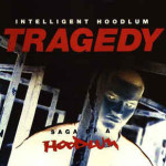 Intelligent Hoodlum (Tragedy Khadafi) – Tragedy: Saga of a Hoodlum (1993)