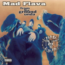 Mad Flava – From Tha Ground Unda (1994)