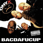 Onyx – Bacdafucup (1993)