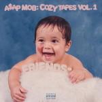 A$AP Mob – Cozy Tapes Vol. 1: Friends (2016)
